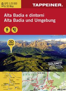 Alta Badia e dintorni. Carta topografica 1:25.000. Con riproduzioni 3D su cui sono indicati i diversi percorsi. Consigli sulle escursioni. Ediz. italiana e tedesca