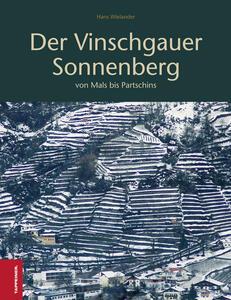 Der Vinschgauer Sonnenberg. Von Mals bis Partschins