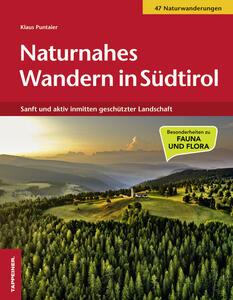 Naturnahes Wandern in Südtirol. Sanft und aktiv inmitten geschützter Landschaft - Klaus Puntaier - copertina