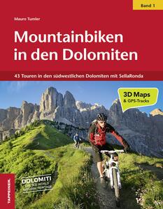 Mountainbiken in den Dolomiten. Vol. 1: 43 Touren in den südwestlichen Dolomiten mit SellaRonda.