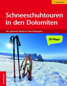 Schneeschuhtouren in den Dolomiten. Die schönsten 76 routen in den Naturparks - copertina