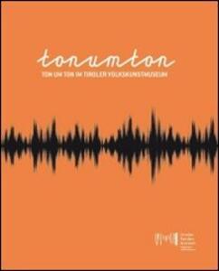 Ton um Ton im Tiroler Volkskunstmuseum - copertina