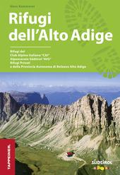 Guida rifugi dell'Alto Adige. Con cartina dei rifugi