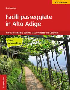 Facili passeggiate in Alto Adige. Itinerari comodi e belli tra la Val Venosta e le Dolomiti