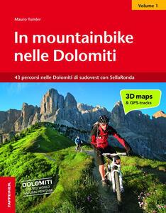 Mountainbike nelle Dolomiti. Vol. 1: 43 percorsi nelle Dolomiti di sudovest con SellaRonda.