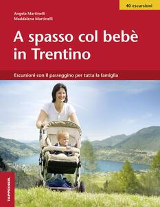 A spasso col bebè nel Trentino. Escursioni con il passeggino per tutta la famiglia