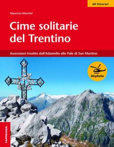 Cime solitarie del Trentino - Maurizio Marchel - copertina