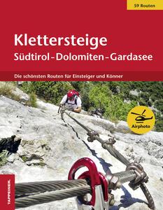 Klettersteige Südtirol-Dolomiten-Gardasee. Die schönsten Routen für Einsteiger und Könner - copertina