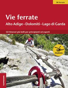 Vie ferrate. Alto Adige, Dolomiti, Lago di Grada