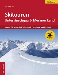 Skitouren im Untervinschgau & Meran - Ulrich Kössler - copertina