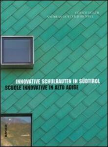 Scuole innovative in Alto Adige. Ediz. italiana e tedesca - Ulrich Egger,Andreas G. Hempel - copertina
