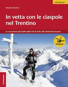In vetta con le ciaspole nel Trentino