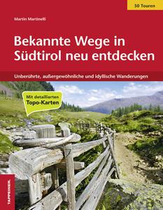 Bekannte Wege in Südtirol neu entdeckten. Unberührte, aussergewöhnliche und idyllische Wanderungen