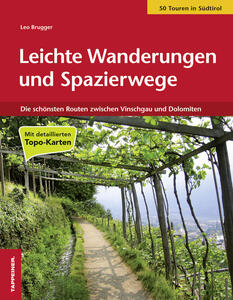 Leichte Wanderungen und Spazierwege. Die schönsten Routen zwischen Vinschgau und Dolomiten - Leo Brugger - copertina