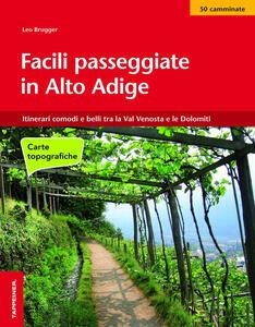 Facili passeggiate in Alto Adige con carte topografiche - Leo Brugger - copertina