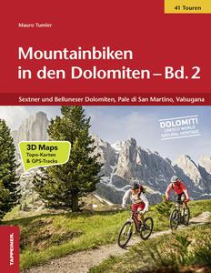 Mountainbiken in den Dolomiten. Vol. 2: Sextner und Belluneser Dolomiten, Pale di San Martino, Valsugana. - Mauro Tumler - copertina