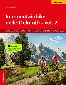 In mountainbike nelle Dolomiti. Vol. 2: Dolomiti di Sesto e Dolomiti Bellunesi, Pale di S. Martino, Valsugana. - Mauro Tumler - copertina