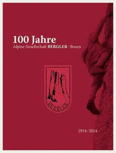 100 Jahre Alpine Gesellschaft Bergler-Bozen - copertina