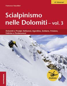 Scialpinismo nelle Dolomiti. Vol. 3: Dolomiti e prealpi: bellunesi, agordine, zoldane, friulane, feltrine e pordenonesi. - Francesco Vascellari - copertina