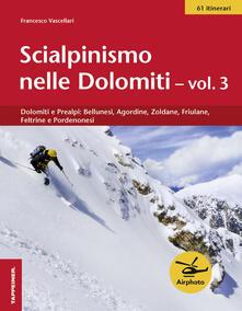 Voluntariadobaleares2014.es Scialpinismo nelle Dolomiti. Vol. 3: Dolomiti e prealpi: bellunesi, agordine, zoldane, friulane, feltrine e pordenonesi. Image