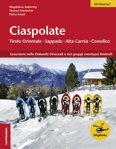 Ciaspolate. Tirolo orientale, Sappada/Pladen, Comelico - Magdalena Habernig,Thomas Mariacher,Pietro Puntil - copertina
