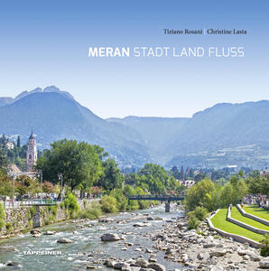 Meran stadt land fluss. Ediz. tedesca - Tiziano Rosani,Christine Lasta - copertina