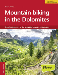 Mountain bike in the Dolomites. Breathtaking tours in the heart of the amazing Dolomites - Mauro Tumler - copertina
