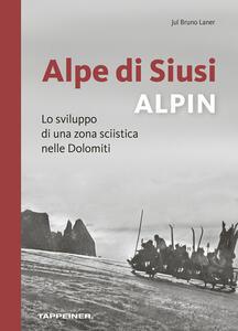 Alpe di Siusi alpin  - Jul Bruno Laner - copertina