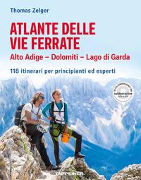 Atlante delle vie ferrate. Alto Adige, Dolomiti, Lago di Garda. 111 itinerari per principianti ed esperti - Zelger Thomas - wuz.it