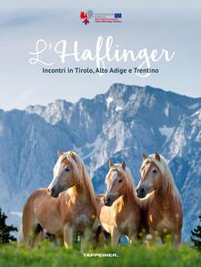 L' Haflinger. Incontri in Tirolo, Alto Adige e Trentino - copertina