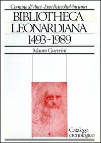 Bibliotheca Leonardiana (1493-1989) - Guerrini Mauro - wuz.it