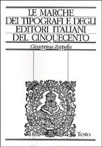 Le marche dei tipografi e degli editori italiani del Cinquecento. Repertorio di figure, simboli e soggetti e dei relativi motti