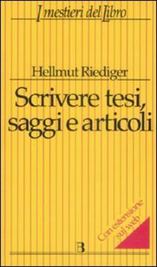 Scrivere tesi, saggi e articoli - Hellmut Riediger - copertina