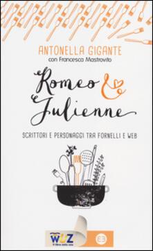 Rallydeicolliscaligeri.it Romeo & Julienne. Scrittori e personaggi tra fornelli e web Image