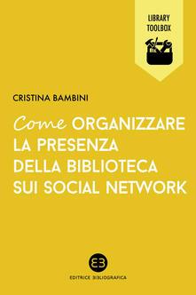 Come organizzare la presenza della biblioteca sui social network.pdf