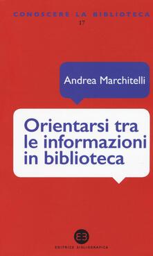 Orientarsi tra le informazioni in biblioteca. Cataloghi, banche dati, motori di ricerca