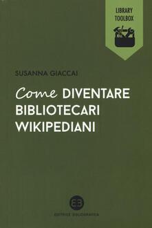 Come diventare bibliotecari wikipediani.pdf