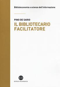 Il bibliotecario facilitatore. Mappe e metodi per la partecipazione alla conoscenza