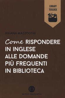 Fondazionesergioperlamusica.it Come rispondere in inglese alle domande più frequenti in biblioteca Image
