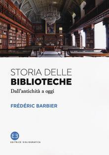 Storia delle biblioteche. Dall'antichità a oggi - Frédéric Barbier - copertina