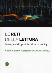 Le reti della lettura. Tracce, modelli, pratiche del social reading - copertina