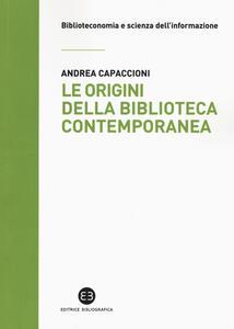 Le origini della biblioteca contemporanea. Un istituto in cerca di identità tra Vecchio e Nuovo Continente (secoli XVII-XIX)
