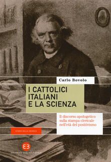 Osteriacasadimare.it I cattolici italiani e la scienza. Il discorso apologetico sulla stampa clericale nell'età del positivismo Image