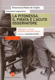 La pitonessa, il pirata e lacuto osservatore. Spiritismo e scienza nellItalia della belle époque.pdf