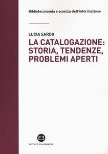 La catalogazione: storia, tendenze, problemi aperti
