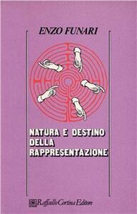 Natura e destino della rappresentazione