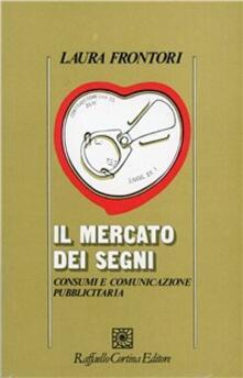 Il mercato dei segni. Consumi e comunicazione pubblicitaria.pdf