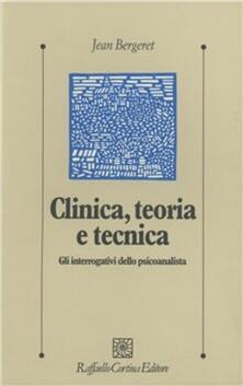 Rallydeicolliscaligeri.it Clinica, teoria e tecnica. Gli interrogativi dello psicoanalista Image