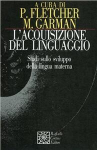 L' acquisizione del linguaggio. Studi sullo sviluppo della lingua materna