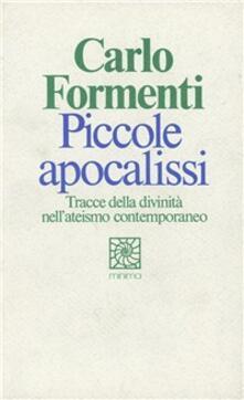 Piccole apocalissi. Tracce della divinità nell'ateismo contemporaneo - Carlo Formenti - copertina